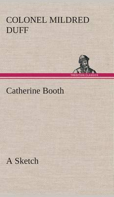 Catherine Booth - A Sketch