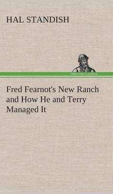 Fred Fearnot's New Ranch and How He and Terry Managed It
