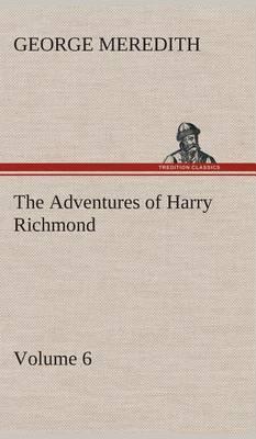 The Adventures of Harry Richmond - Volume 6