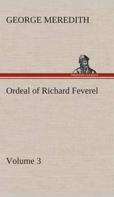 Ordeal of Richard Feverel - Volume 3