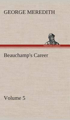 Beauchamp's Career - Volume 5