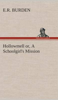 Hollowmell Or, a Schoolgirl's Mission