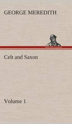 Celt and Saxon - Volume 1