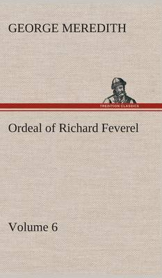 Ordeal of Richard Feverel - Volume 6