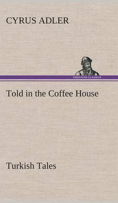 Told in the Coffee House Turkish Tales