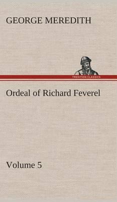 Ordeal of Richard Feverel - Volume 5