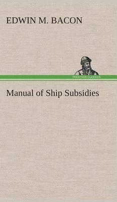 Manual of Ship Subsidies