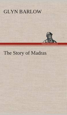 The Story of Madras