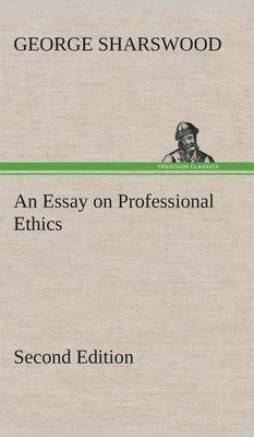 An Essay on Professional Ethics Second Edition