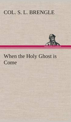 When the Holy Ghost Is Come