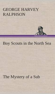 Boy Scouts in the North Sea the Mystery of a Sub