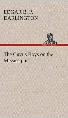 The Circus Boys on the Mississippi: Or, Afloat with the Big Show on the Big River