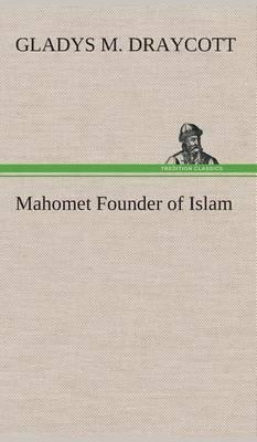 Mahomet Founder of Islam