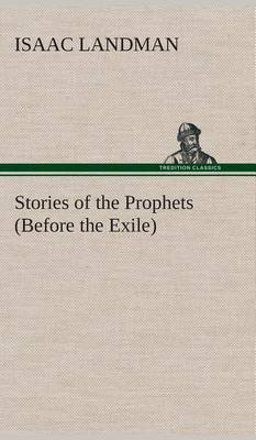 Stories of the Prophets (Before the Exile)