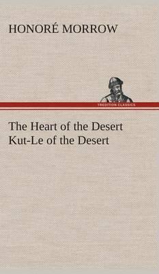 The Heart of the Desert Kut-Le of the Desert