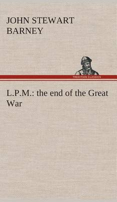 L.P.M.: The End of the Great War