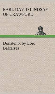 Donatello, by Lord Balcarres