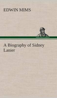 A Biography of Sidney Lanier