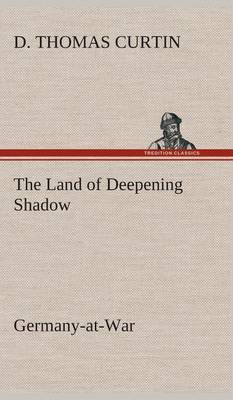 The Land of Deepening Shadow Germany-At-War