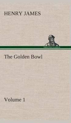 The Golden Bowl - Volume 1