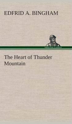 The Heart of Thunder Mountain