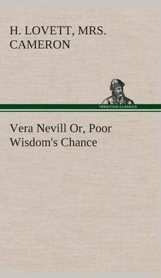 Vera Nevill Or, Poor Wisdom's Chance