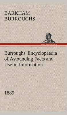 Burroughs' Encyclopaedia of Astounding Facts and Useful Information, 1889