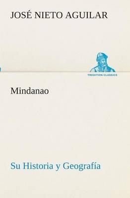 Mindanao: Su Historia y Geografia