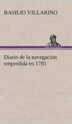 Diario de la Navegacion Empredida En 1781