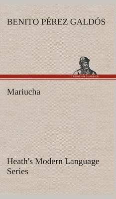 Heath's Modern Language Series: Mariucha