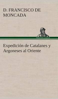 Expedicion de Catalanes y Argoneses Al Oriente