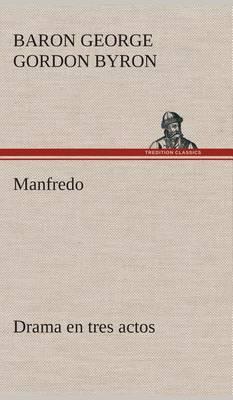 Manfredo Drama En Tres Actos
