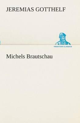 Michels Brautschau
