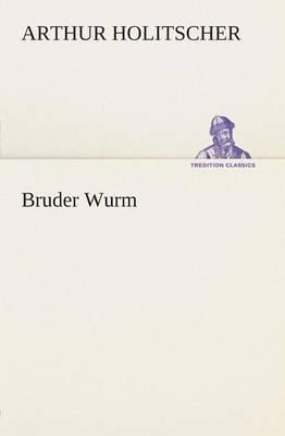 Bruder Wurm