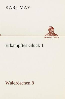 Erkampftes Gluck 1