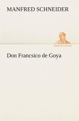 Don Francsico de Goya