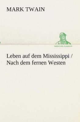 Leben Auf Dem Mississippi / Nach Dem Fernen Westen
