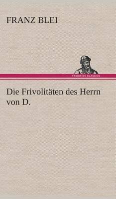 Die Frivolitaten Des Herrn Von D.
