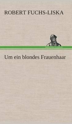 Um Ein Blondes Frauenhaar
