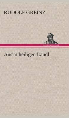 Aus'm Heiligen Landl