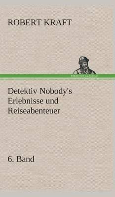 Detektiv Nobody's Erlebnisse Und Reiseabenteuer