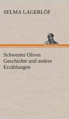 Schwester Olives Geschichte Und Andere Erzahlungen