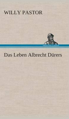 Das Leben Albrecht Durers
