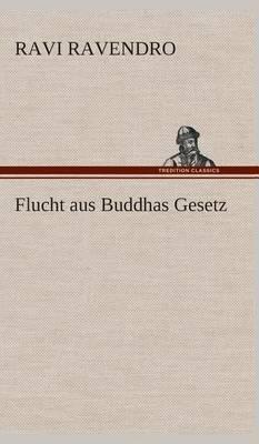 Flucht Aus Buddhas Gesetz