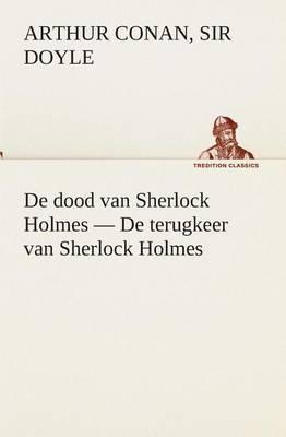 de Dood Van Sherlock Holmes - de Terugkeer Van Sherlock Holmes
