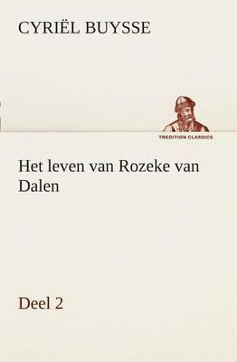 Het Leven Van Rozeke Van Dalen, Deel 2