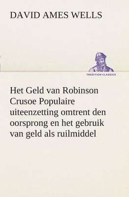 Het Geld Van Robinson Crusoe Populaire Uiteenzetting Omtrent Den Oorsprong En Het Gebruik Van Geld ALS Ruilmiddel