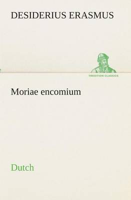 Moriae Encomium. Dutch