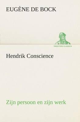Hendrik Conscience Zijn Persoon En Zijn Werk