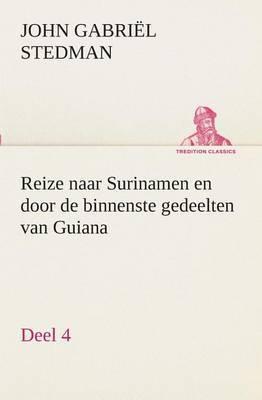 Reize Naar Surinamen En Door de Binnenste Gedeelten Van Guiana - Deel 4